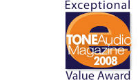 Tone Audio Exceptional Value Award 2008